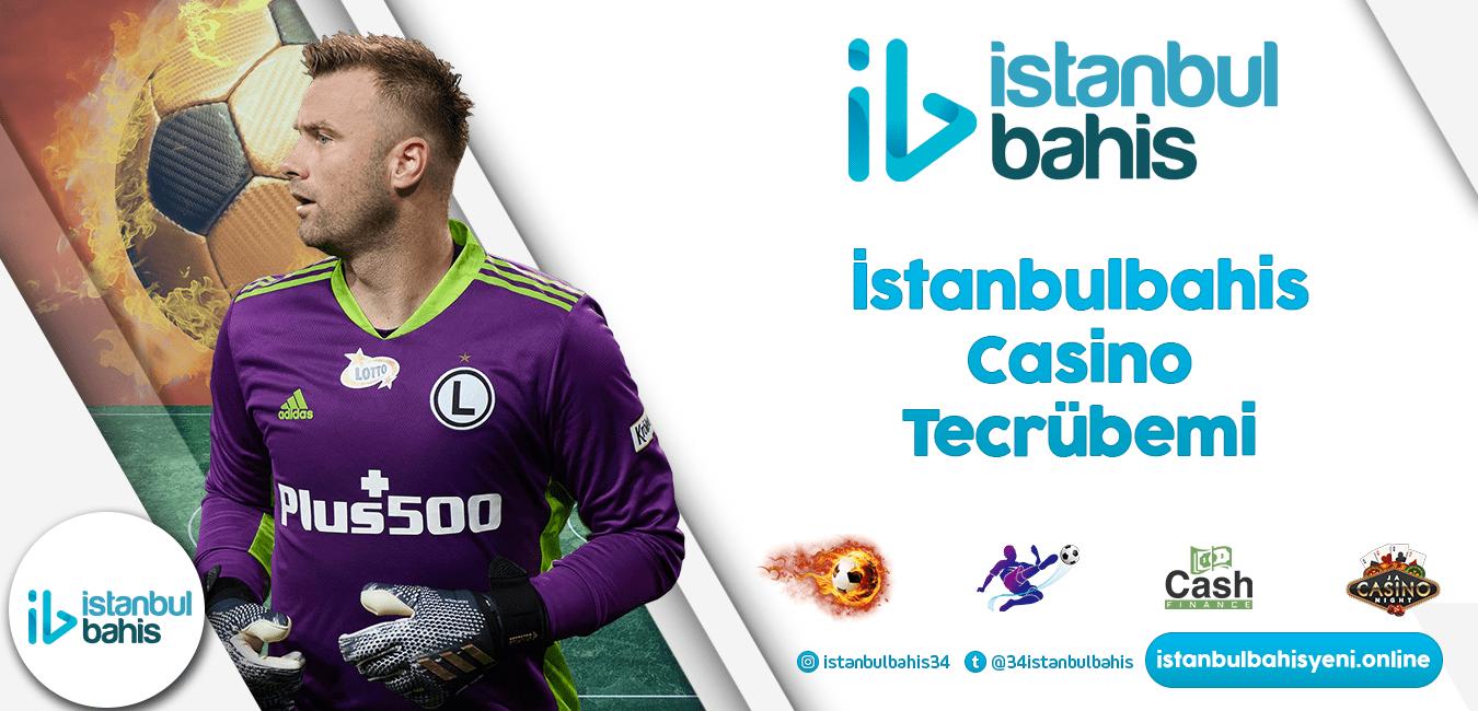 İstanbulbahis Casino Tecrübemi Bilgileri