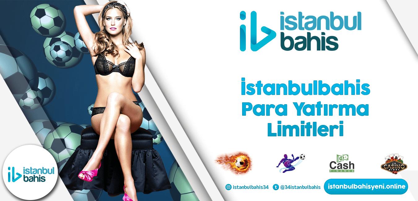 İstanbulbahis Para Yatırma Limitleri Bilgileri