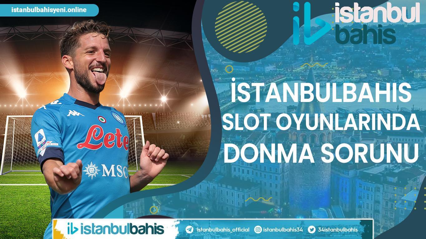 İstanbulbahis Slot Oyunlarında Donma Sorunu Bilgileri
