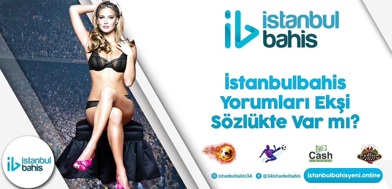 İstanbulbahis Yorumları Ekşi Sözlükte Var mı Bilgileri