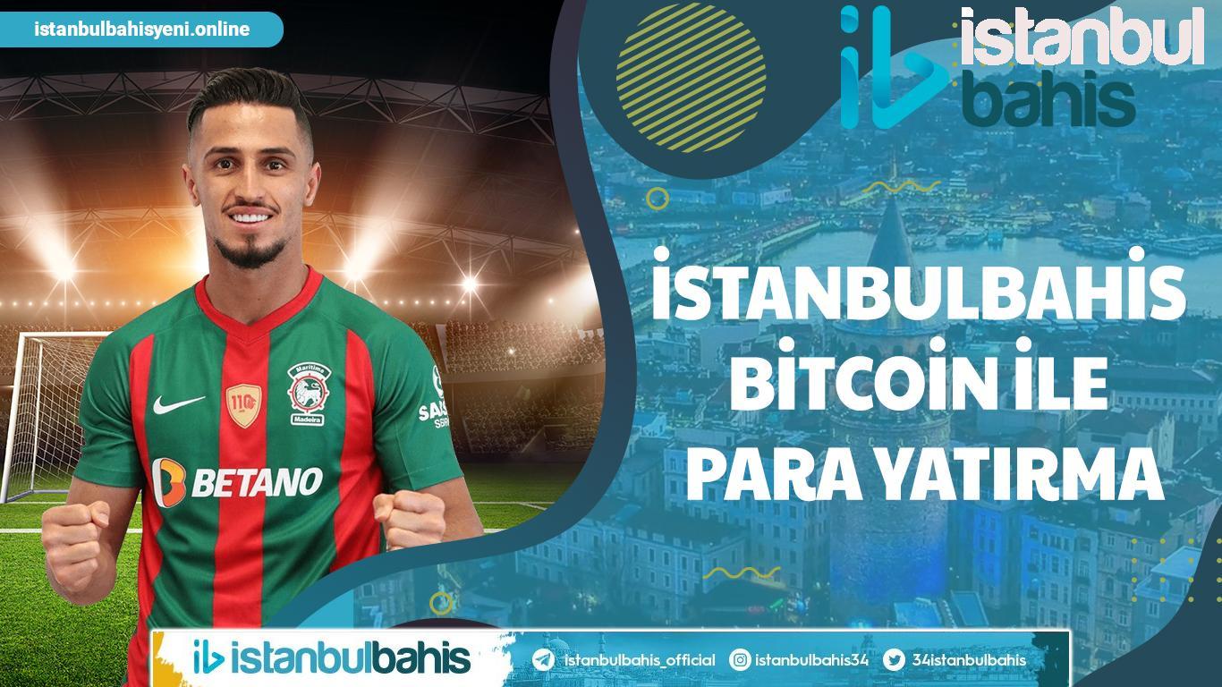 İstanbulbahis Bitcoin ile Para Yatırma