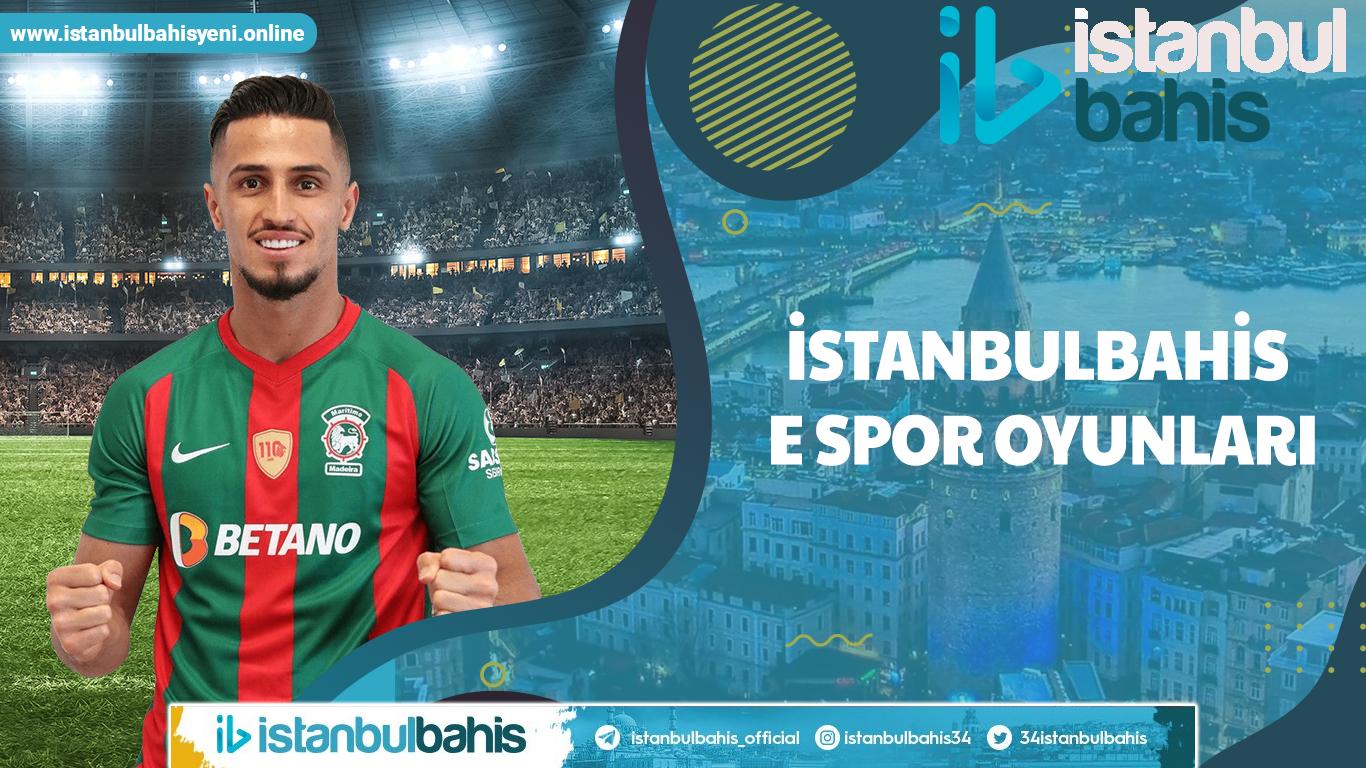 İstanbulbahis E Spor Oyunları
