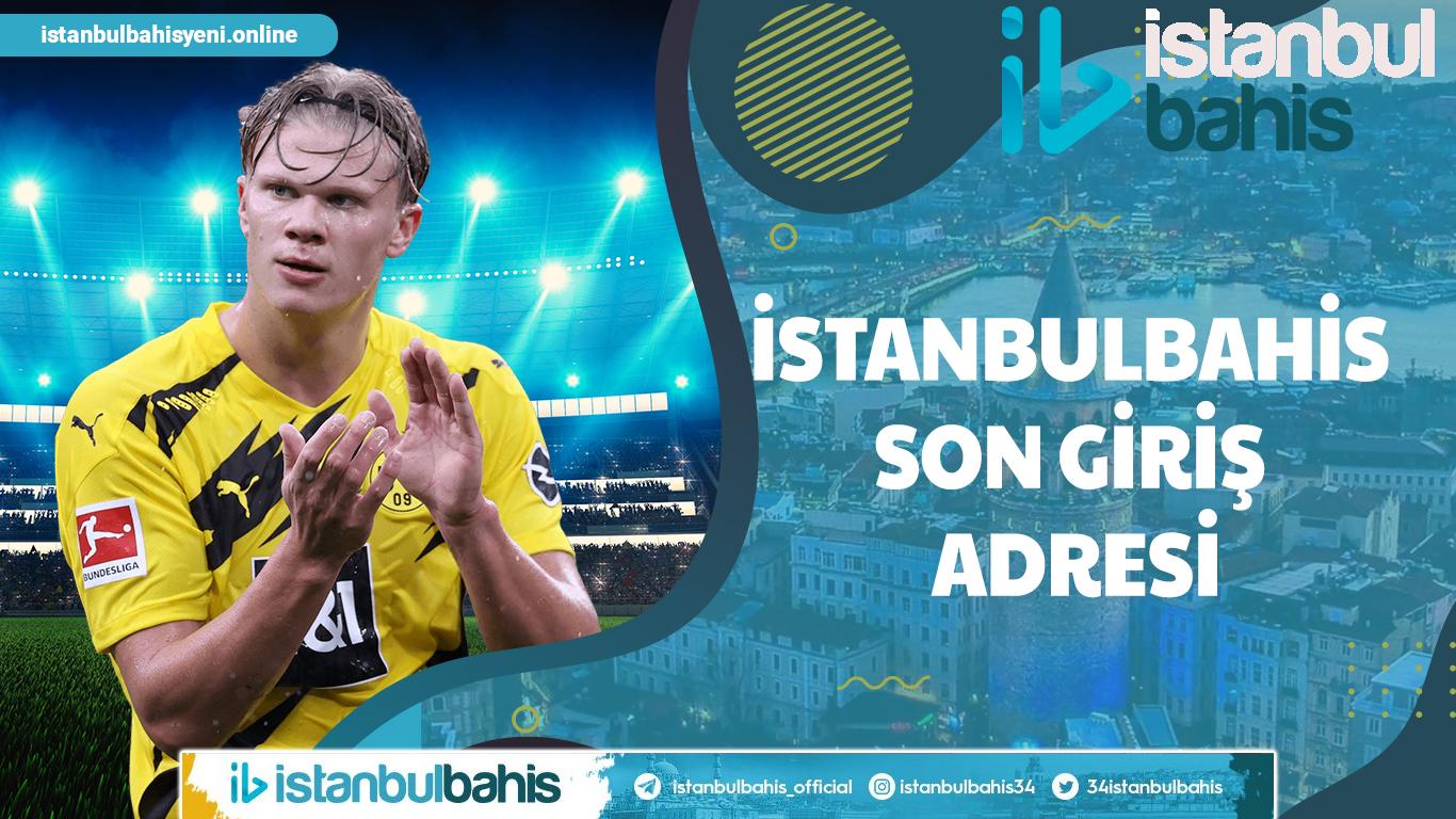 İstanbulbahis Son Giriş Adresi