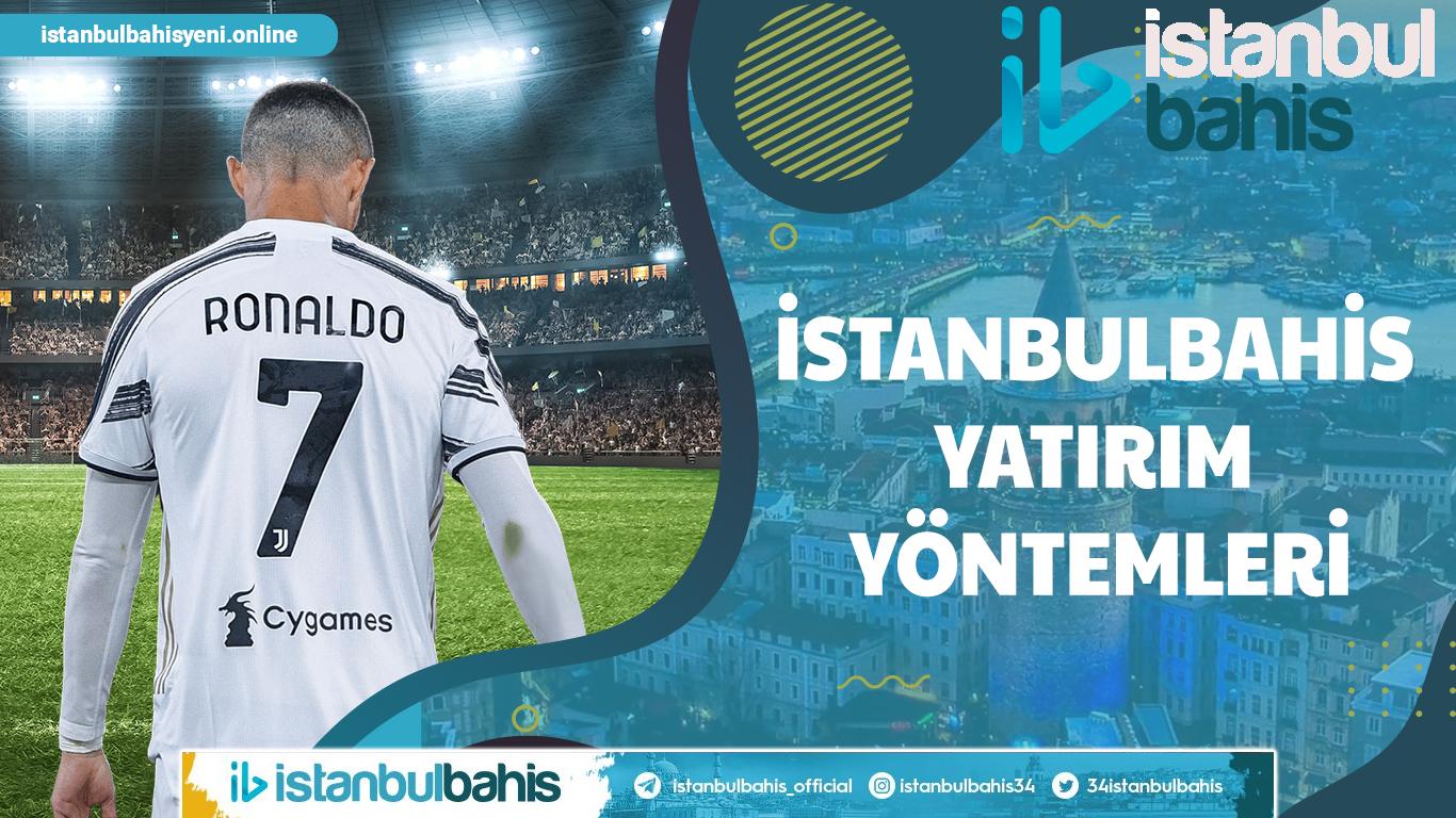 İstanbulbahis Yatırım Yöntemleri