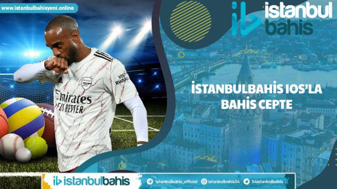 İstanbulbahis IOS'la Bahis Cepte